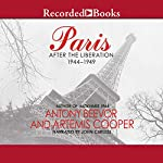 Paris: After the Liberation 1944-1949 | Antony Beevor,Artemis Cooper