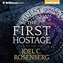The First Hostage: J. B. Collins, Book 2 (       UNABRIDGED) by Joel C. Rosenberg Narrated by David deVries