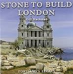 Stone to Build London: Portland's Legacy