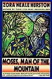 Moses, Man of the Mountain (0060919949) by Hurston, Zora Neale