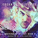 The Persistence of Memory: Mnevermind Trilogy, Book 1 Audiobook by Jordan Castillo Price Narrated by Seth Clayton