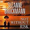Not Without Risk Audiobook by Suzanne Brockmann Narrated by Tiffany Cole