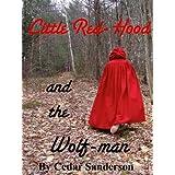Little Red-Hood and the Wolf-man ~ Cedar Sanderson