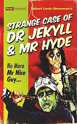 Stevenson, R. L. - Strange Case of Dr Jekyll & Mr Hyde: No More Mr Nice Guy…