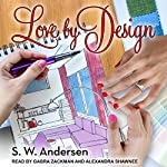 Love by Design | S.W. Andersen