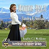 Minding Benji: Sweethearts of Jubilee Springs, Book 5 | [Sandra E Sinclair, Sweethearts Jubilee Springs, Sweet Americana]