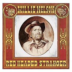 Red Headed Stranger: Willie Nelson: Music