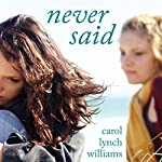 Never Said | Carol Lynch Williams