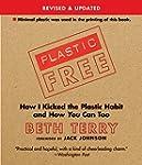 Plastic-Free: How I Kicked the Plasti...