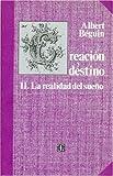 img - for Creaci n y destino, II. La realidad del sue o (Spanish Edition) book / textbook / text book
