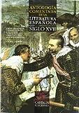 Antología comentada de la literatura española: siglo XVII (8497404467) by Amorós, Andrés