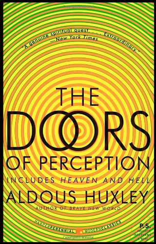 The Doors of Perception & Heaven and Hell:  Two Complete Nonfiction Works