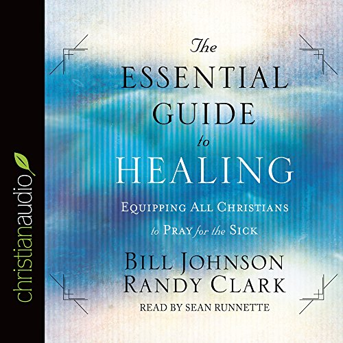Download The Essential Guide to Healing: Equipping All Christians to Pray for the Sick