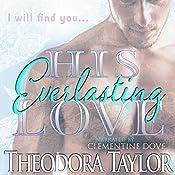 His Everlasting Love   [Theodora Taylor]
