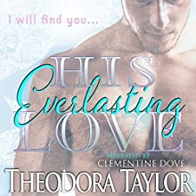 His Everlasting Love Audiobook by Theodora Taylor Narrated by Clementine Dove