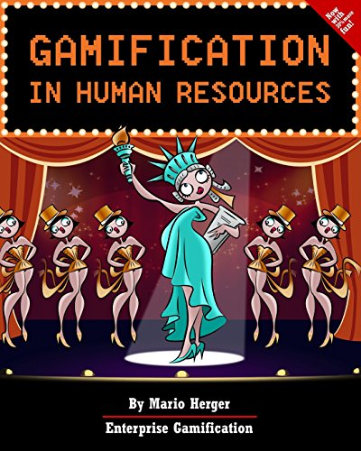 Gamification In Human Resources: Volume 3 (Enterprise Gamification)