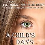 A Child's Days | C.L. Quinn