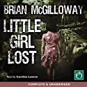 Little Girl Lost (       UNABRIDGED) by Brian McGilloway Narrated by Caroline Lennon