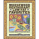 Moosewood Restaurant Low-Fat Favorites: Flavorful Recipes for Healthful Meals ~ Pam Krauss