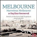 Reiseskildring - Melbourne [Travelogue - Melbourne]: Marvelous Melbourne | Dag Einar Sommervoll