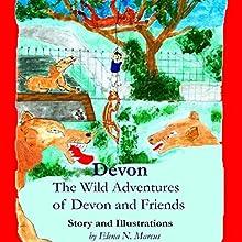 Devon: The Wild Adventures of Devon and Friends (       UNABRIDGED) by Ms. Elena N. Marcus Narrated by Pamela Rand, Dale Camden, Burl Lampert, Kevin Brown, Marsha Joy, Aaron Miller