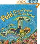 Pele King Of Soccer/Pele El Rey Del F...