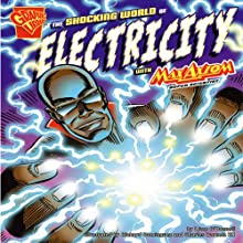 The Shocking World of Electricity with Max Axiom, Super Scientist (       ABRIDGED) by Liam O'Donnell