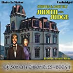 Judith and the Judge: Carson City Chronicles, Book 1 (       UNABRIDGED) by Stephen Bly Narrated by Laurie Klein