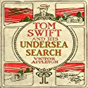 Tom Swift and His Undersea Search: The Treasure on the Floor of the Atlantic