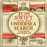 Tom Swift and His Undersea Search: The Treasure on the Floor of the Atlantic (       UNABRIDGED) by Victor Appleton Narrated by John Michaels