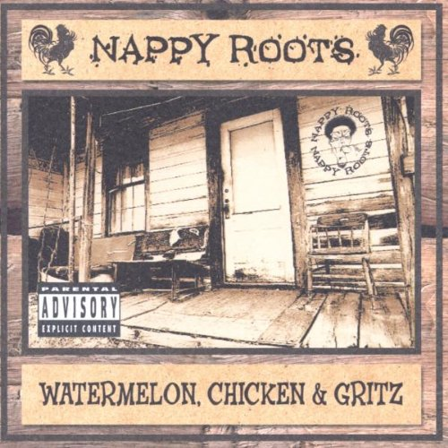 Nappy Roots - Watermelon, Chicken & Gritz - Zortam Music