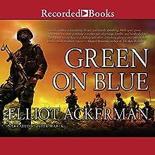 Green on Blue (       UNABRIDGED) by Elliot Ackerman Narrated by Piter Marek