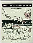 Wow! The Wonders of Wetlands an Educator's…