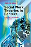 Social Work Theories in Context: A Cr...