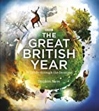 Stephen Moss The Great British Year: Wildlife through the Seasons
