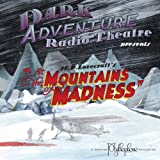 Dark Adventure Radio Theatre At the Mountains of Madness
