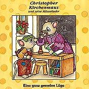 Eine ganz gemeine Lüge (Christopher Kirchenmaus und seine Mäuselieder 6)   Gertrud Schmalenbach