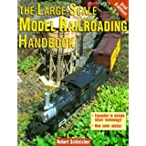 The Large-Scale Model Railroading Handbook, 2nd Edition ~ Robert H. Schleicher