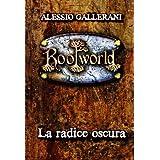 ROOTWORLD - Libro primo - La Radice oscura (La Saga di ROOTWORLD Vol. 1)di Alessio Gallerani