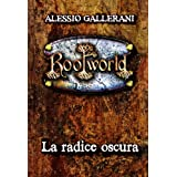 ROOTWORLD - Libro primo - La Radice oscura (La Saga di ROOTWORLD)di Alessio Gallerani