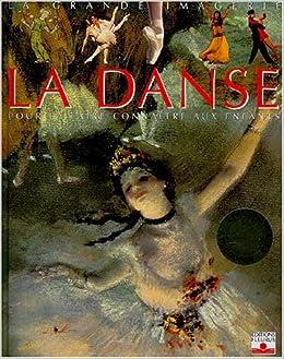Amazon.fr Grande imagerie des arts : Danse Emilie Beaumont, Agnès