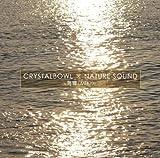 CRYSTALBOWL × NATURE SOUND