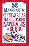 img - for 52 maneras de cultivar las habilidades naturales de su hijo book / textbook / text book