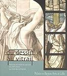 Du dessin au vitrail : Peintres et ma...