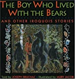 The Boy Who Lived with the Bears: And Other Iroquois Stories (Parabola Storytime series)