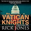Vatican Knights Audiobook by Rick Jones Narrated by Russ Offenbach