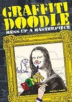 Graffiti Doodle: Mess Up a Masterpiece