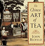 Chinese Art of Tea (1570622795) by Blofeld, John