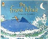 My Friend Whale (0153021179) by Simon James