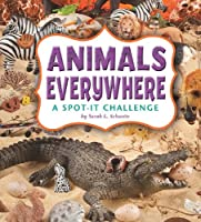 Animals Everywhere; A Spot-It Challenge (A+ Books: Spot It)